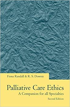 Book Palliative Care Ethics: A Companion for All Specialities: A Companion for All Specialties (Oxford medical publications)