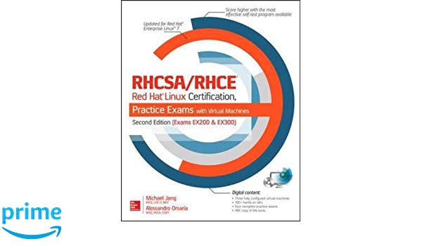 RHCSA/RHCE Red Hat Linux Certification Practice Exams with Virtual ...