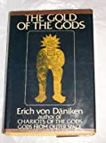 The Gold of the Gods, Erich von Däniken, 0399112081