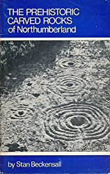 Prehistoric Carved Rocks of Northumberland (Northern history booklets)
