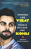 Winning Like Virat: Think and Succeed like Kohli