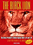 The Black Lion: The Chess Predator's Choice Against Both 1.e4 And 1.d4-Jerry Van Rekom Leo Janssen