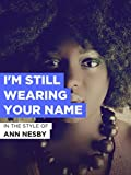 I'm Still Wearing Your Name