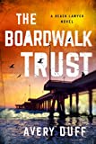 The Boardwalk Trust (Beach Lawyer Series Book 2)