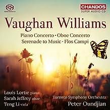 Vaughan Williams: Piano Concerto, Oboe Concerto, Serenade to Music & Flos Campi