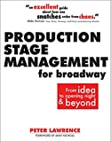 Production Stage Management for Broadway: From Ideas to Opening Night & Beyond