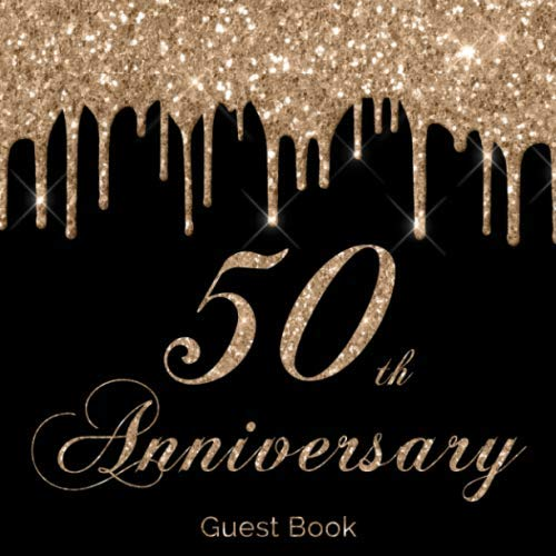 50th Anniversary Guest Book: Fun & Modern Guestbook for Fiftieth Wedding Anniversary Party Photos Sign in Messages & Comments BONUS Gift Log Guests ... Keepsake Gift for Couples Black and Gold