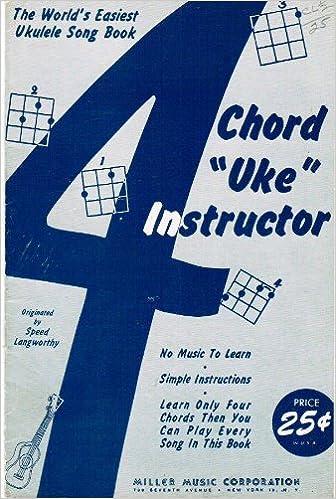 4 Chord Uke Instructor The Worlds Easiest Ukulele Song Book