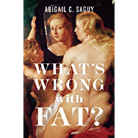 What's Wrong with Fat? (English Edition)