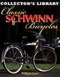 Classic Schwinn Bicycles, William Love, 0760315639