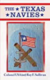 The Texas Navies, Roy F. Sullivan, 1449052584