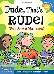 Dude, That's Rude!: Get Some Manners (Laugh & Learn(tm))