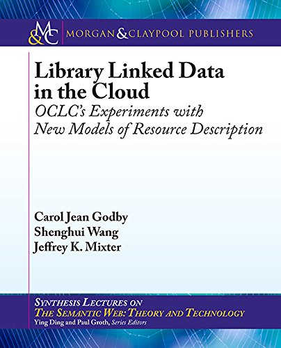 Library Linked Data in the Cloud: OCLC's Experiments with New Models of Resource (Description Model)