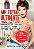 img - for Air Fryer Ultimate: Create meals like a pro, without the training! 33 amazing meals to impress Your family! (Air Fryer Made Simple) book / textbook / text book