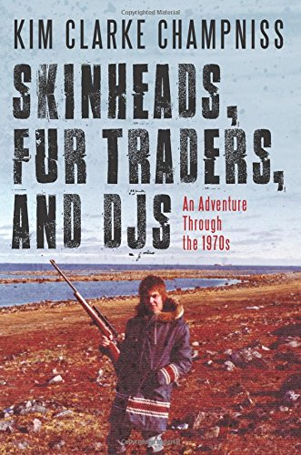 Skinheads, Fur Traders, and DJs: An Adventure Through the 1970s