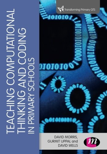 Teaching Computational Thinking and Coding in Primary Schools (Transforming Primary QTS Series)