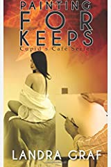 Painting For Keeps (Cupid's Café) (Volume 2) Paperback