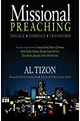 Missional Preaching: Engage Embrace Transform Kindle Edition