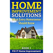 Home Improvement Solutions: What Every Homeowner Should Know
