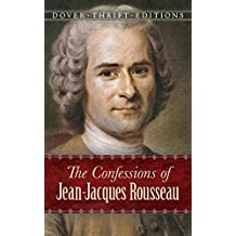 The Confessions of Jean-Jacques Rousseau (Dover Thrift Editions)