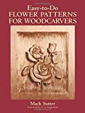 relief wood carving - Easy-to-Do Flower Patterns for Woodcarvers (Dover Woodworking)