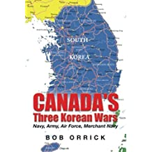 Canada's Three Korean Wars