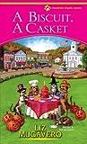 A Biscuit, a Casket, Liz Mugavero, 0758284802