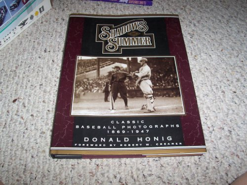 Shadows of Summer: Classic Baseball Photographs, 1869-1947 -