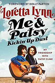 Book Cover: Me & Patsy Kickin' Up Dust: My Friendship with Patsy Cline