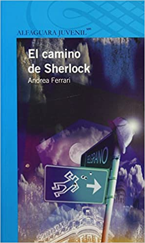 Amazon.com: El camino de Sherlock (Serie Azul) (Spanish Edition) (9786070115011): Andrea Ferrari, Carlus Rodríguez: Books