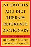Nutrition and Diet Therapy Reference Dictionary 9780412070617