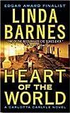 Heart of the World, Linda Barnes, 0312362730