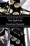 The Half-Life of an American Essayist