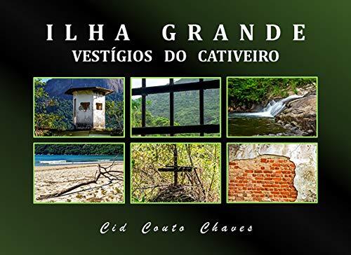 Ilha Grande - Vestígios do Cativeiro (Portuguese Edition)