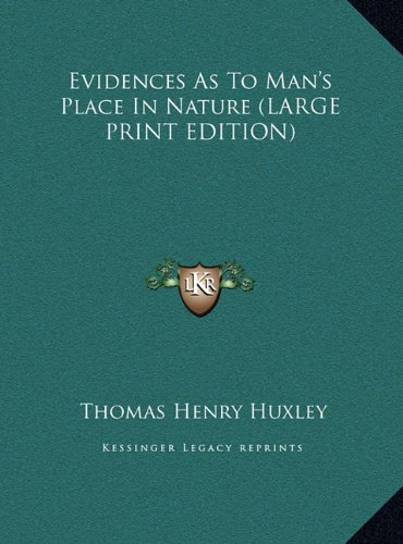 Evidences As To Man's Place In Nature (LARGE PRINT EDITION) pdf