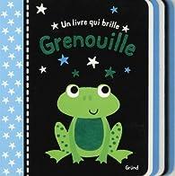 Un livre qui brille - grenouille par  Gründ