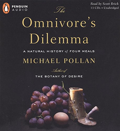 The Omnivore S Dilemma A Natural History Of Four Meals