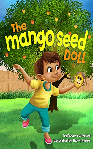 The Mango Seed Doll (KayLynne & Salon Positive Thinking Book 1) by [Froling, Karlene J]
