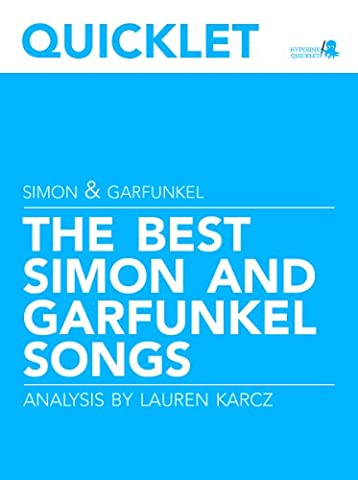 Quicklet on The Best Simon and Garfunkel Songs: Lyrics and Analysis (Simon And Garfunkel Lyrics)