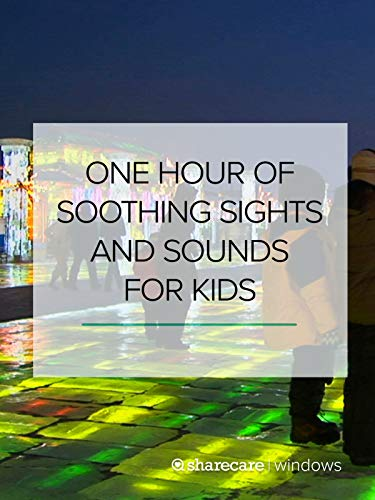 (One Hour of Soothing Sights and Sounds for Kids)