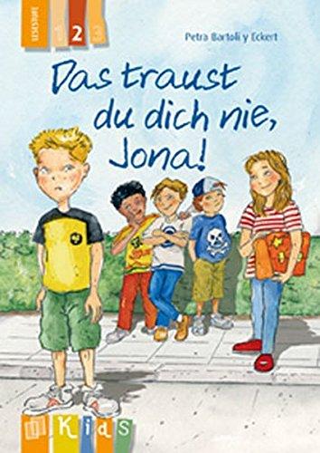 Das traust du dich nie, Jona! Lesestufe 2 (KidS - Klassenlektüre in drei Stufen)