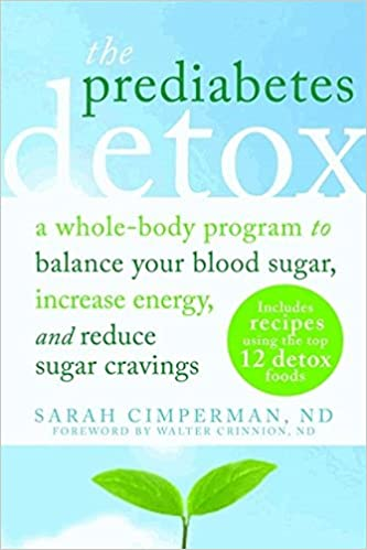 The Prediabetes Detox: A Whole-Body Program to Balance Your ...