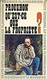 img - for Qu'est-ce Que La Propriete? (Ou Recherches Sur Le Principe Du Droit Et Du Gouvernement) book / textbook / text book