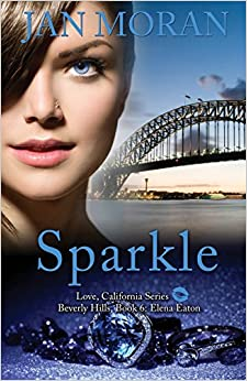 Sparkle (a Love, California Novel, Book 6): Volume 6 por Jan Moran epub