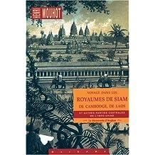 Voyage dans les royaumes de Siam, de Cambodge, de Laos et autres...