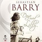 Dage med Lilly | Sebastian Barry