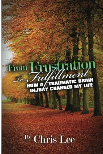 From Frustration to Fulfillment: How a Traumatic Brain Injury Changed My Life pdf epub