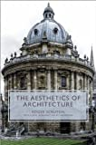 The Aesthetics of Architecture, Roger Scruton, 0691039488