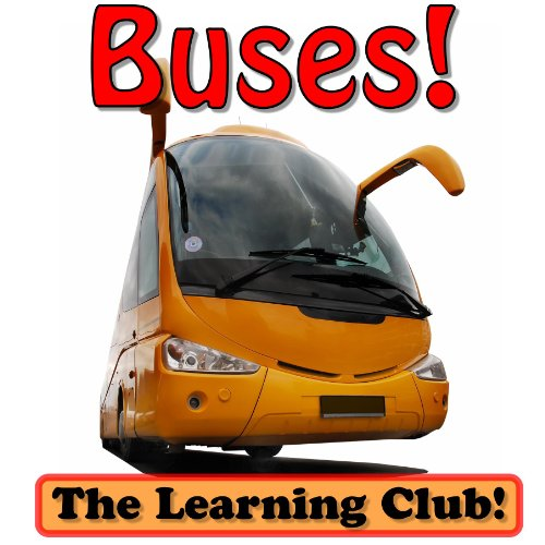 Buses! Learn About Buses And Learn To Read - The Learning Club! (45+ Photos of Buses)