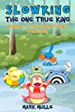 Slowking: The One True King (Book 2): The Great King Teacher (An Unofficial Pokemon Go Diary Book for Kids Ages 6 - 12 (Preteen) (Volume 2)